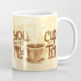 You are My Cup of Tea Coffee Mug