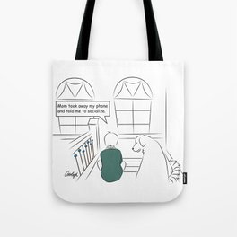 Get Off Your Phone and Socialize Tote Bag