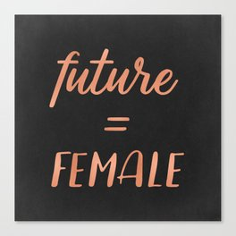 The Future is Female Pink Rose Gold on Black Canvas Print