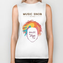 MORE Music to DYE for — Music Snob Tip #075.5 Biker Tank