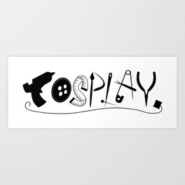 Cosplay (black text) Art Print