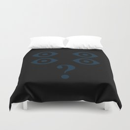 I Have A Question Duvet Cover