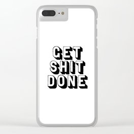 Get Shit Done black-white typography poster black and white design bedroom wall home decor room Clear iPhone Case