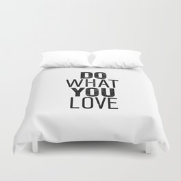 Do What You Love black and white typography poster black-white design bedroom wall art home decor Duvet Cover