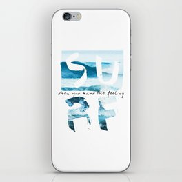Surf is the true feeling iPhone Skin