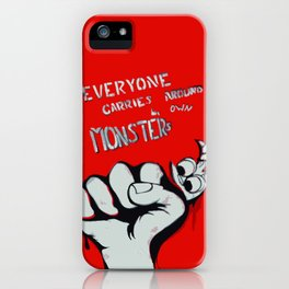 Everyone Carries Their Own Monsters iPhone Case