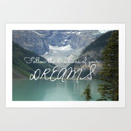 Follow the directions of your Dreams Art Print