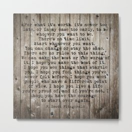 For what it's worth by F Scott Fitzgerald #woodbackground #poem Metal Print