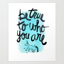 Be True Art Print