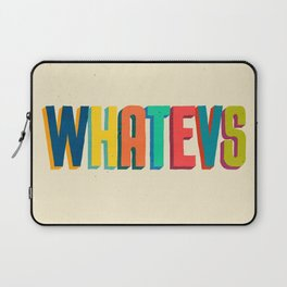 Whatevs Laptop Sleeve