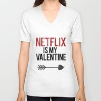 netflix V-neck T-shirts featuring Netflix is my Valentine by RexLambo