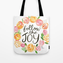Follow the Joy with Yellow and Pink Roses Tote Bag