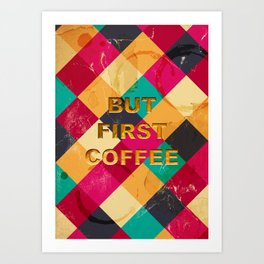 But first Coffee - Notebooks & more Art Print