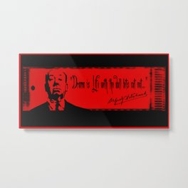 """""""Drama is Life with the dull bits cut out.""""-Alfred Hitchcock Metal Print"""