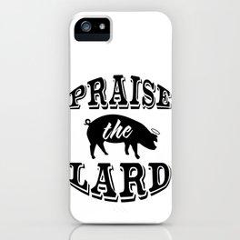 Praise the Lard 2 iPhone Case