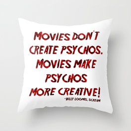 Movies Don't Create Psychos Throw Pillow