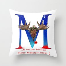 Let's Have The Moosest Merry-Making Holiday ! Throw Pillow