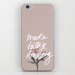 Make Today Amazing iPhone Skin
