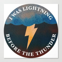 i was lightning before the thunder Canvas Print