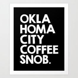 Oklahoma City Coffee Snob Art Print