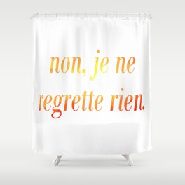 No Regrets! Shower Curtain