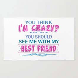 We're both crazy... Rug