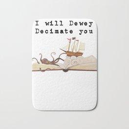 I Will Dewey Decimate You Book Lover Library  Bath Mat