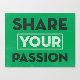 Share Your Passion (Green) Canvas Print