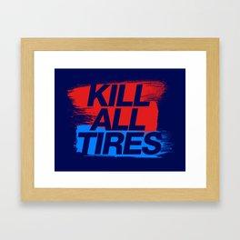 Kill All Tires v3 HQvector Framed Art Print