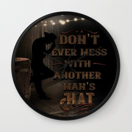 Don't Mess With Another Man's Hat Cowboy Wall Clock