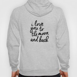 I Love You to the Moon and Back black-white kids room typography poster home wall decor canvas Hoody