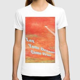 Let your dream come true T-shirt