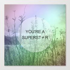You Are Superstar Canvas Print