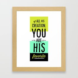 You are His Favorite Framed Art Print