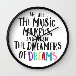 We Are The Music Makers Wall Clock
