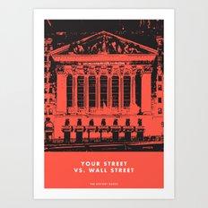 Your Street vs. Wall Street Art Print
