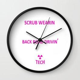 I'm a Scrub Wearing Rad Tech Funny T-shirt Wall Clock