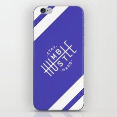 Stay Humble Hustle Hard iPhone & iPod Skin