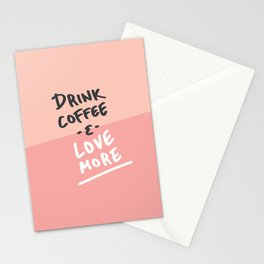 Drink Coffee & Love More Stationery Cards