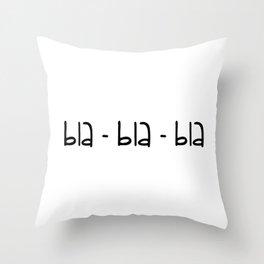 bla-bla-bla Throw Pillow