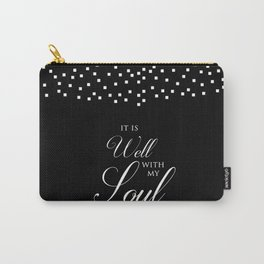 Black & White It Is Well With My Soul Religious Quote Carry-All Pouch