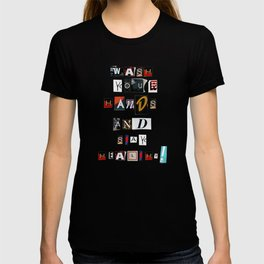 Anonymous Threatening Letter: Wash your Hands and stay– Fight the Epidemic T-shirt