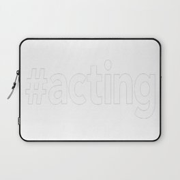 Acting Laptop Sleeve