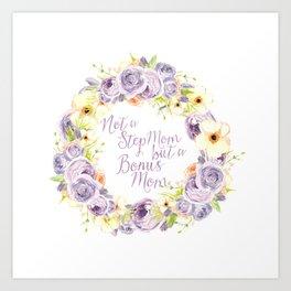 Not a Stepmom but a Bonus Mom - Sybilla Art Print