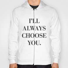 I'll always choose you Hoody