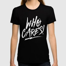 WHO CARES STATEMENT INKED USED LOOK TYPO T-shirt