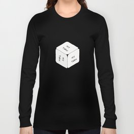 It's my turn to roll... Long Sleeve T-shirt