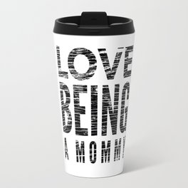 Love Being a Mommy in Black Distressed Travel Mug