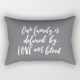 Our family is defined by LOVE not blood - hand lettered brush script white on gray Rectangular Pillow