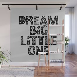 Dream Big Little One inspirational nursery art black and white typography poster home wall decor Wall Mural
